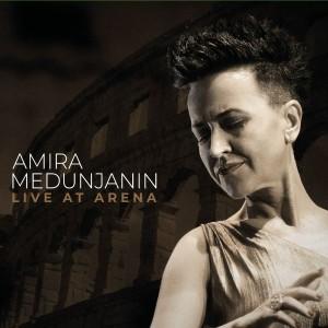 AMIRA MEDUNJANIN – LIVE AT ARENA