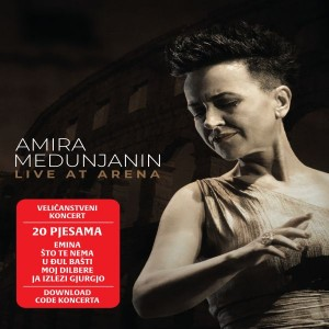 AMIRA MEDUNJANIN – LIVE AT ARENA (BD)
