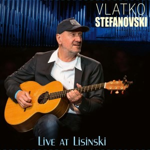VLATKO STEFANOVSKI – LIVE AT LISINSKI