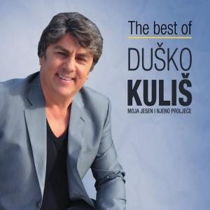 DUŠKO KULIŠ – THE BEST OF – MOJA JESEN I TVOJE PROLJEĆE