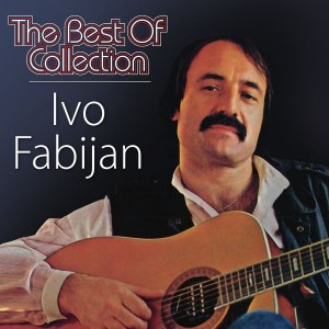 IVO FABIJAN – THE BEST OF COLLECTION