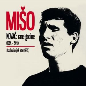 MATE MIŠO KOVAČ – RANE GODINE 1964. – 1969. / OSTALA SI UVIJEK ISTA