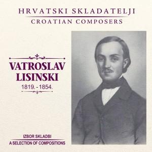 RAZNI IZVOĐAČI – VATROSLAV LISINSKI (1819.-1854.)