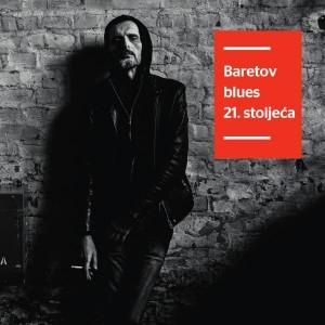 GORAN BARE – BARETOV BLUES 21. STOLJEĆA