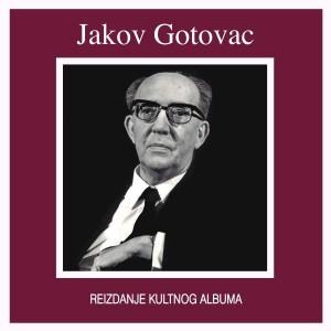 JAKOV GOTOVAC – JAKOV GOTOVAC (REIZDANJE)