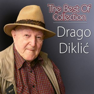 DRAGO DIKLIĆ – THE BEST OF COLLECTION