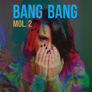 BANG BANG – MOL. 2