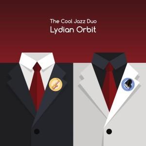 THE COOL JAZZ DUO – LYDIAN ORBIT