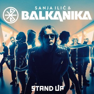SANJA ILIĆ & BALKANIKA – STAND UP