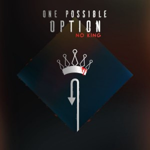ONE POSSIBLE OPTION – NO KING