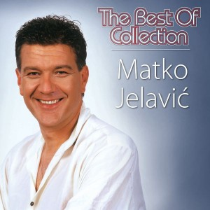 MATKO JELAVIĆ – THE BEST OF COLLECTION