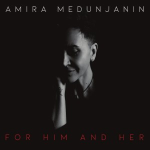 AMIRA MEDUNJANIN – FOR HIM AND HER