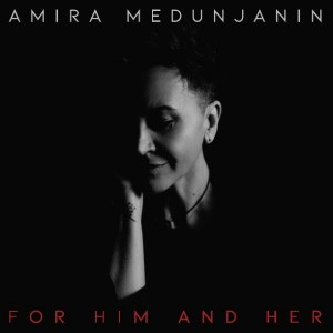 AMIRA MEDUNJANIN – FOR HIM AND HER (LP)