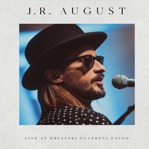 J.R. AUGUST – LIVE AT HRV.GLAZBENI ZAVOD (BD)