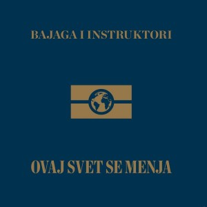 BAJAGA I INSTRUKTORI – OVAJ SVET SE MENJA (LP)