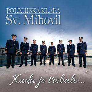 POLICIJSKA KLAPA SV. MIHOVIL – KADA JE TREBALO