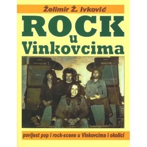 IVKOVIĆ ŽELIMIR – ROCK U VINKOVCIMA