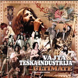 VAJTA & TEŠKA INDUSTRIJA – THE ULTIMATE COLLECTION
