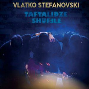 VLATKO STEFANOVSKI – TAFTALIDZE SHUFFLE (LP)