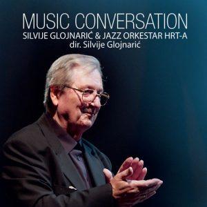 SILVIJE GLOJNARIĆ & JAZZ ORK.HRT – MUSIC CONVERSATION