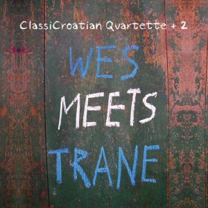 CLASSICROATIAN QUARTETTE + 2 – WET MEETS TRANE