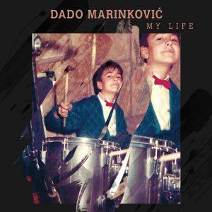 DADO MARINKOVIĆ – MY LIFE