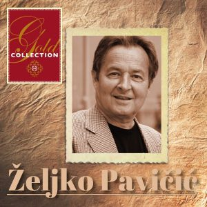 ŽELJKO PAVIČIĆ – GOLD COLLECTION