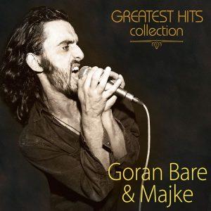 GORAN BARE & MAJKE – GREATEST HITS COLLECTION
