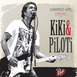 KIKI & PILOTI – GREATEST HITS COLLECTION