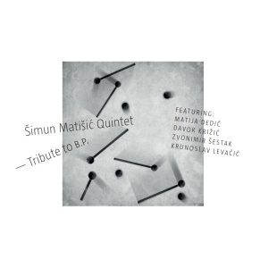 ŠIMUN MATIŠIĆ QUINTET – TRIBUTE TO B.P. (CD+BD)