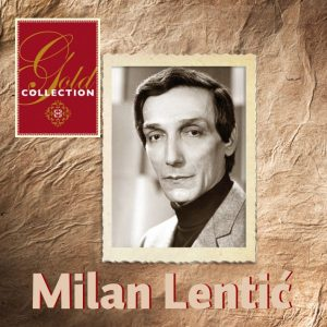 MILAN LENTIĆ – GOLD COLLECTION